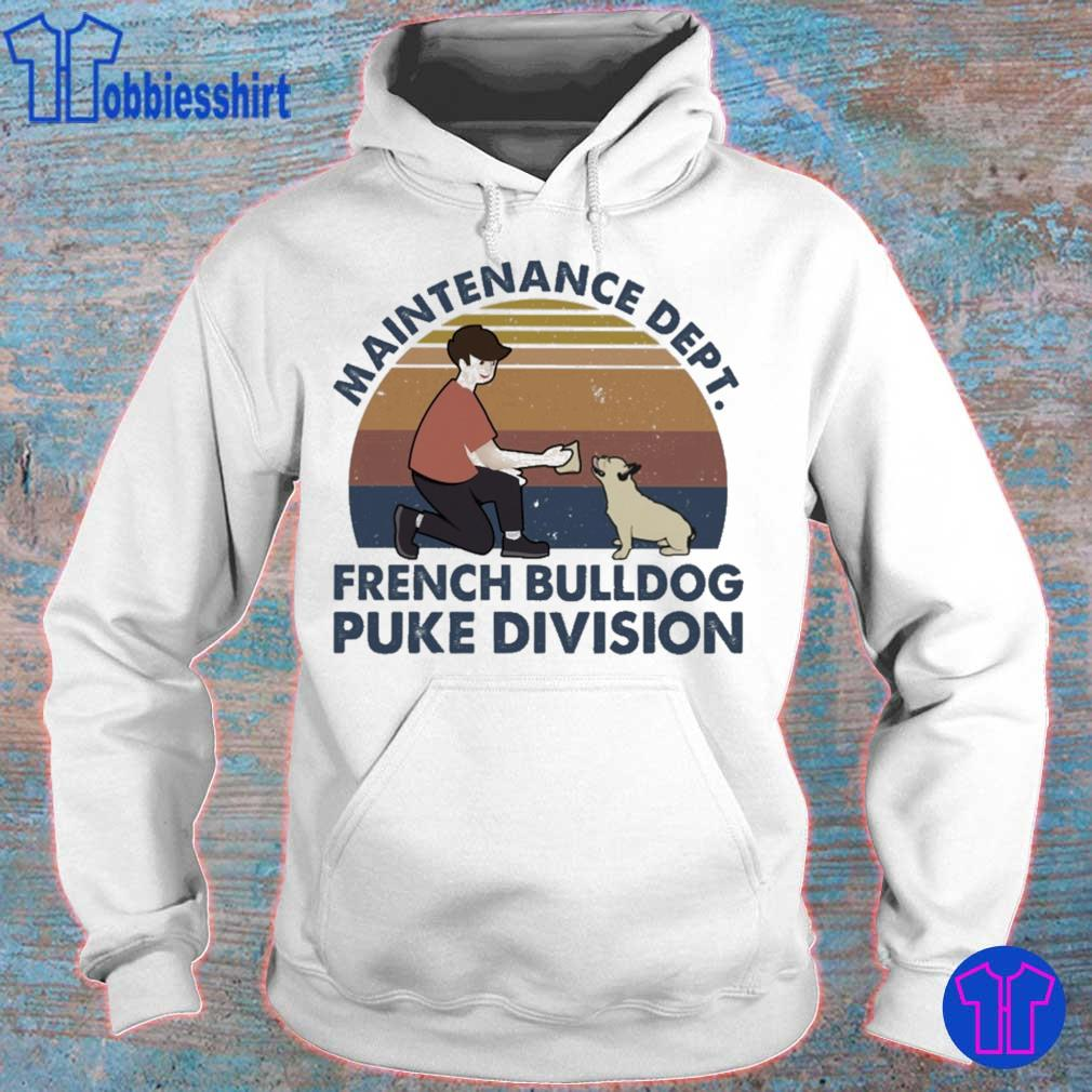 Maintenance dept french bulldog puke division vintage s hoodie