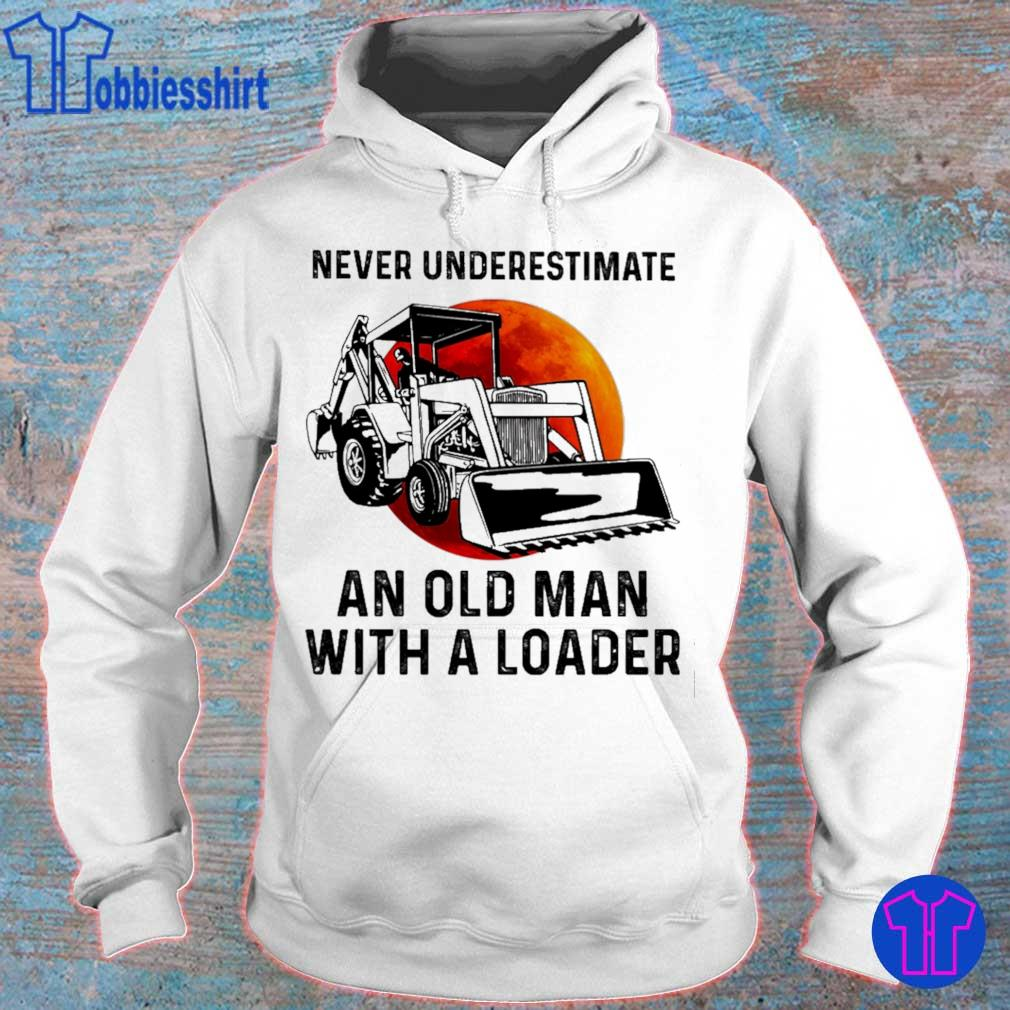 Never underestimate an old man with a Loader s hoodie