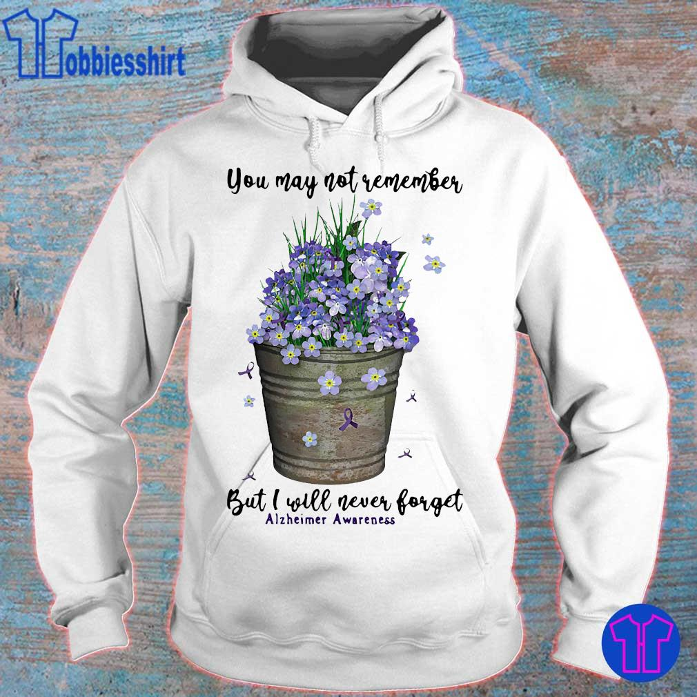 You may not remember but I will never forget alzheimer awareness s hoodie