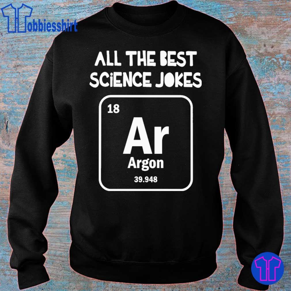 All the best science Jokes argon 39.948 s sweater