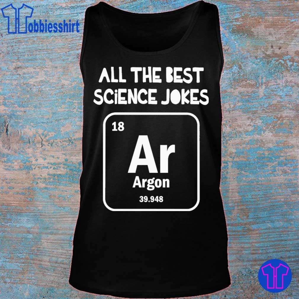 All the best science Jokes argon 39.948 s tank top