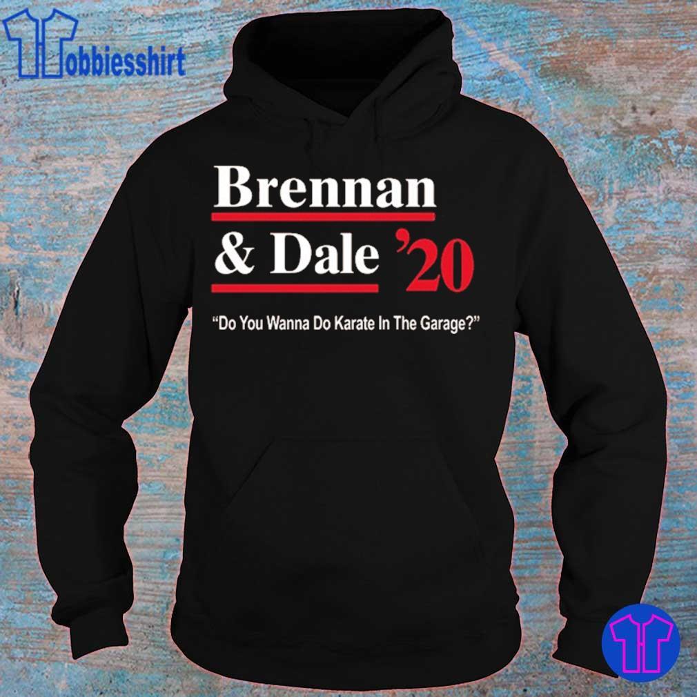 Brennan And Dale 2020 Do You Wanna Do Karate In The Garage Shirt hoodie