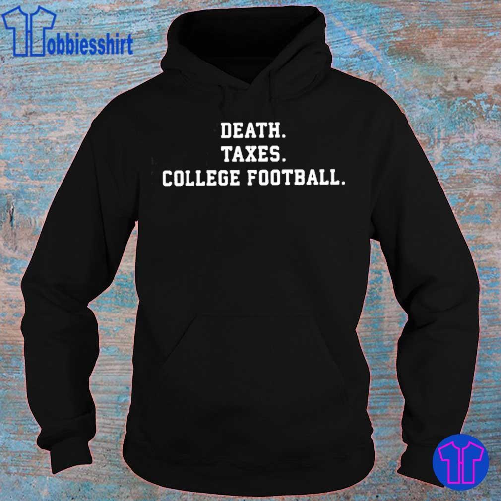 DEATH TAXES COLLEGE FOOTBALL SHIRT hoodie