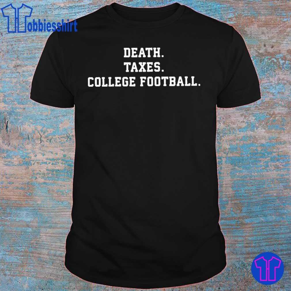 Death Taxes College Football Shirt