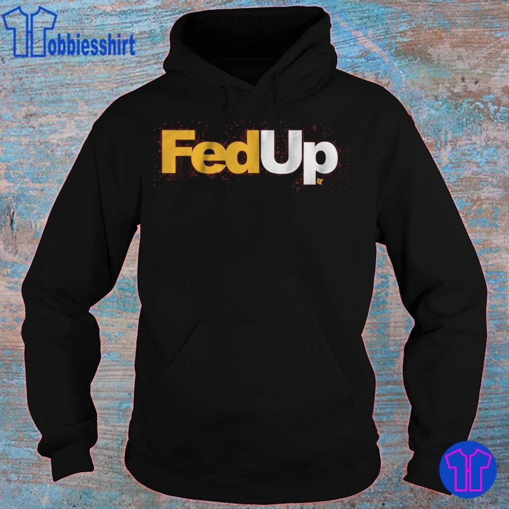 FEDUP s hoodie