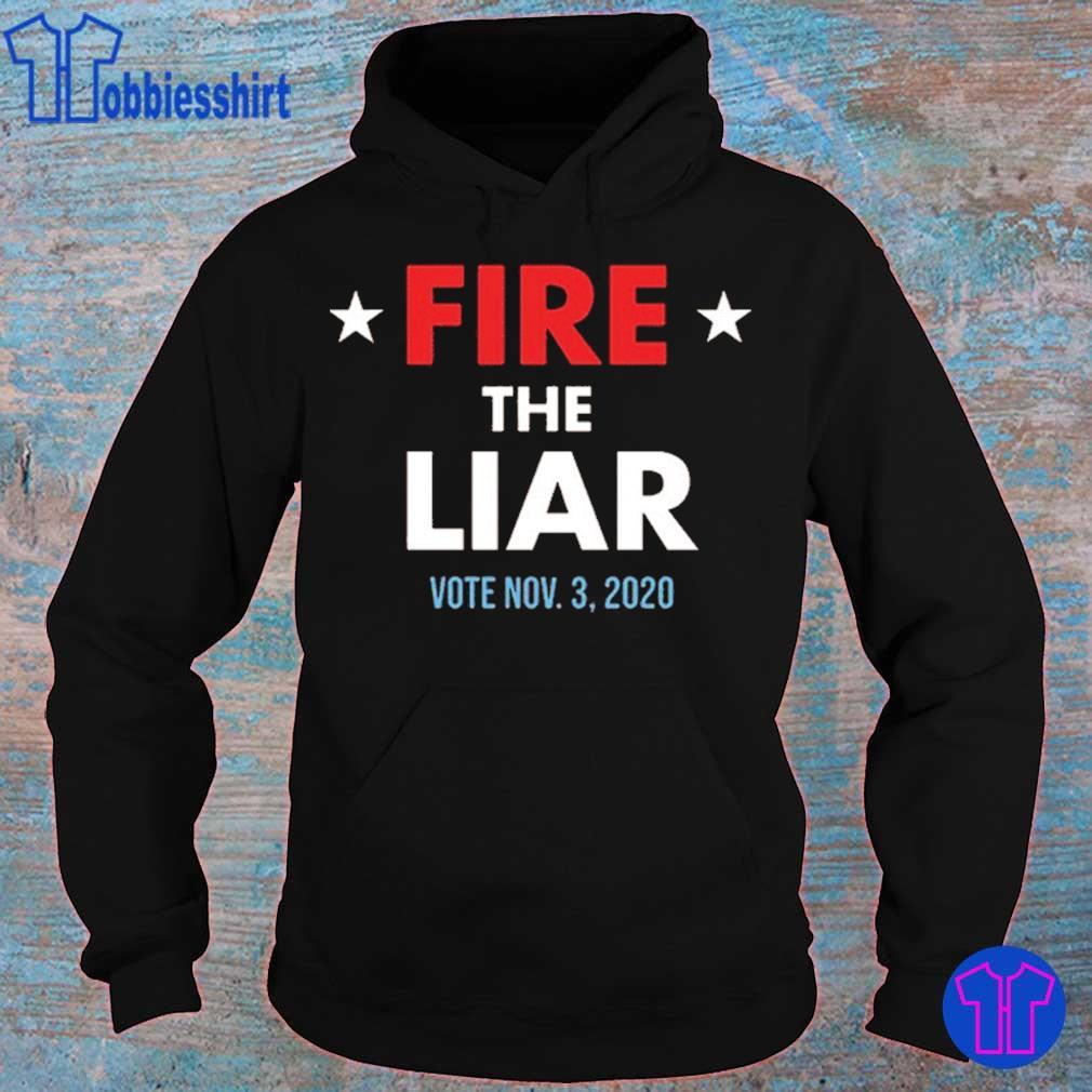 Fire The Liar 2020 Shirt hoodie