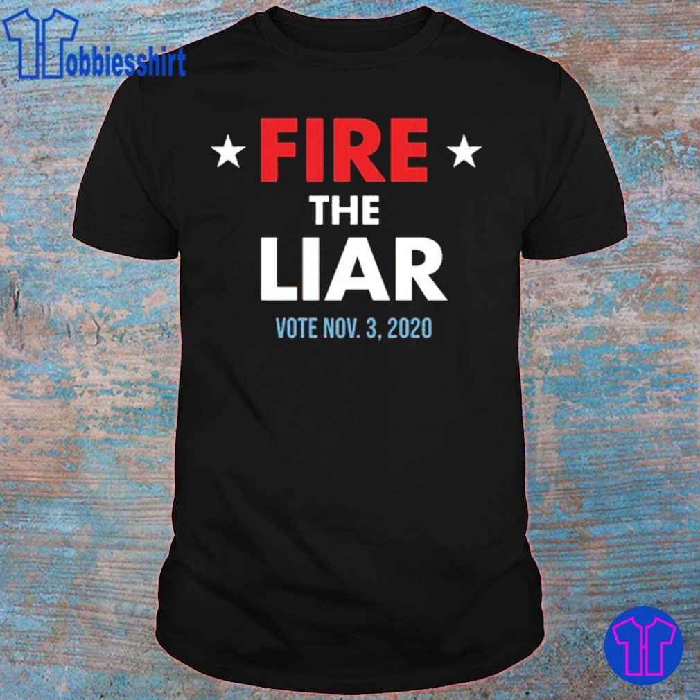 Fire The Liar 2020 Shirt