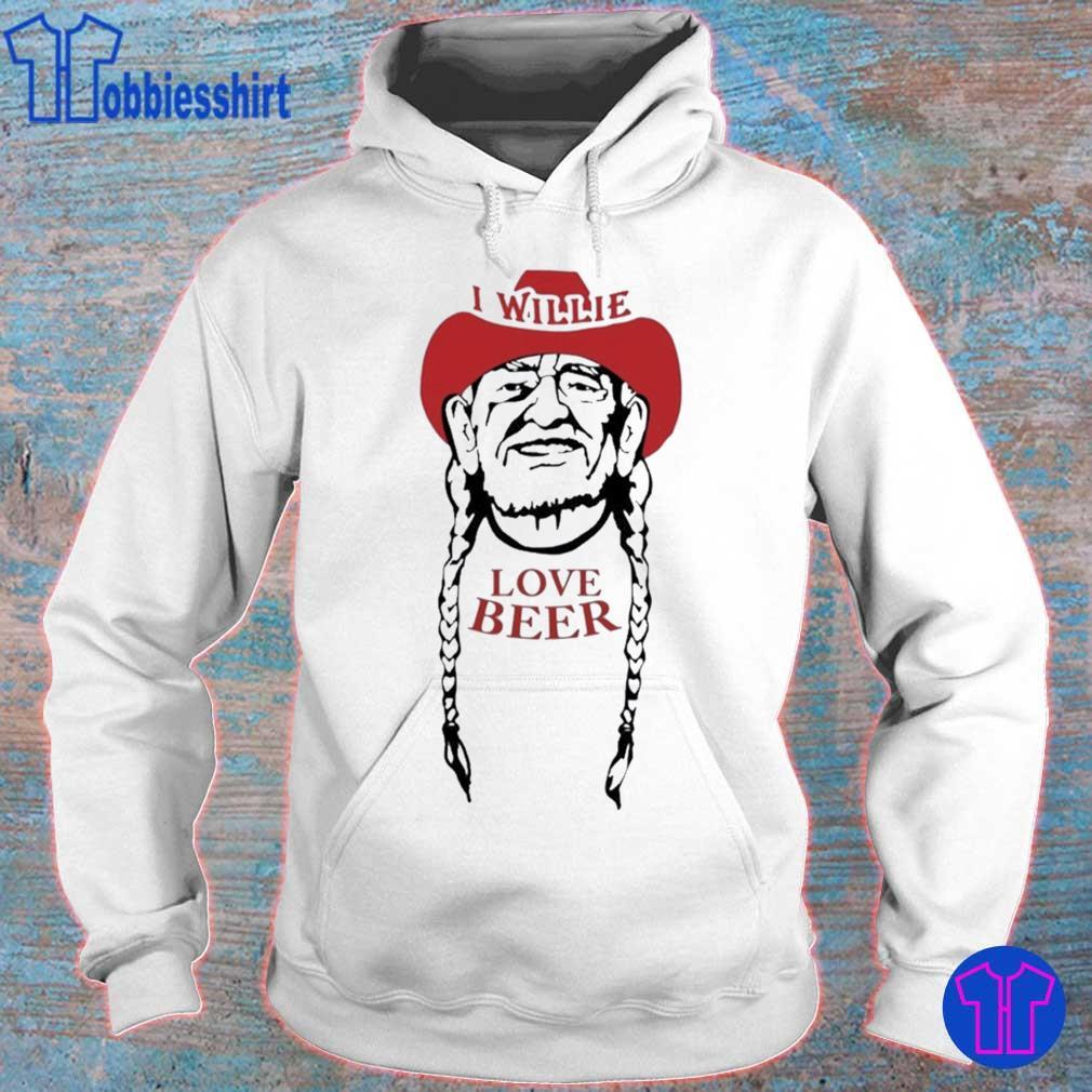 I Willie Love Beer Shirt hoodie