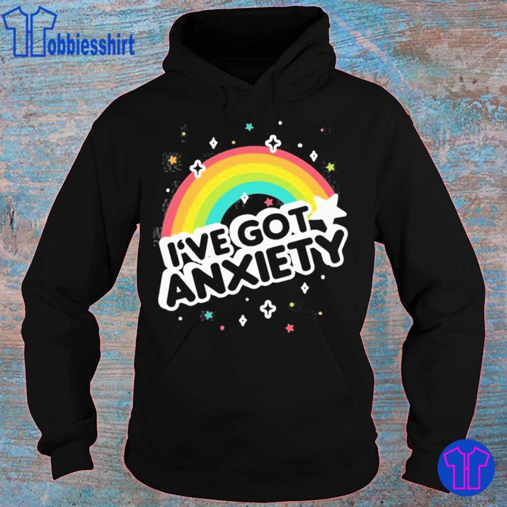 I've got anxiety rainbow s hoodie