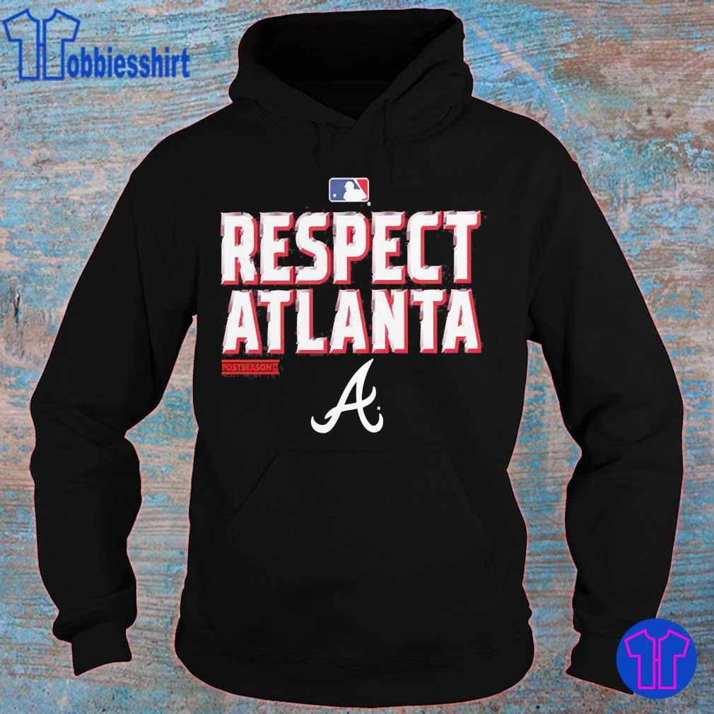 Respect Atlanta Braves Postseason s hoodie