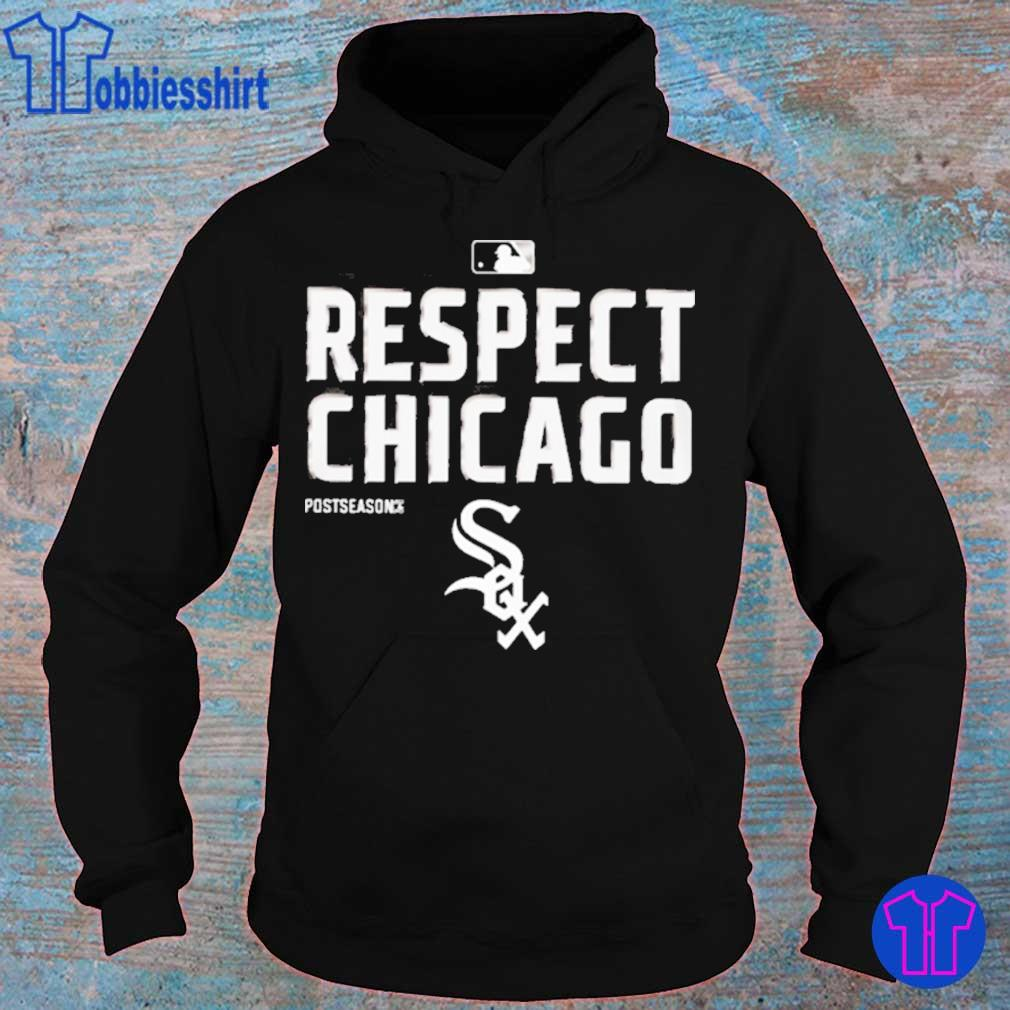 Respect Chicago White Sox Shirt hoodie