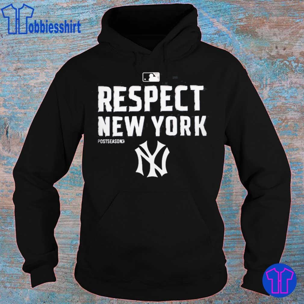Respect New York Yankees Shirt hoodie