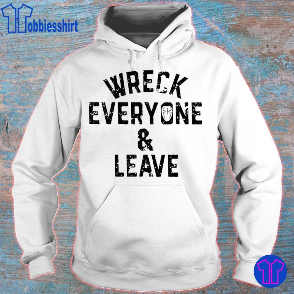 Roman Reigns wreck everyone and leave Shirt hoodie