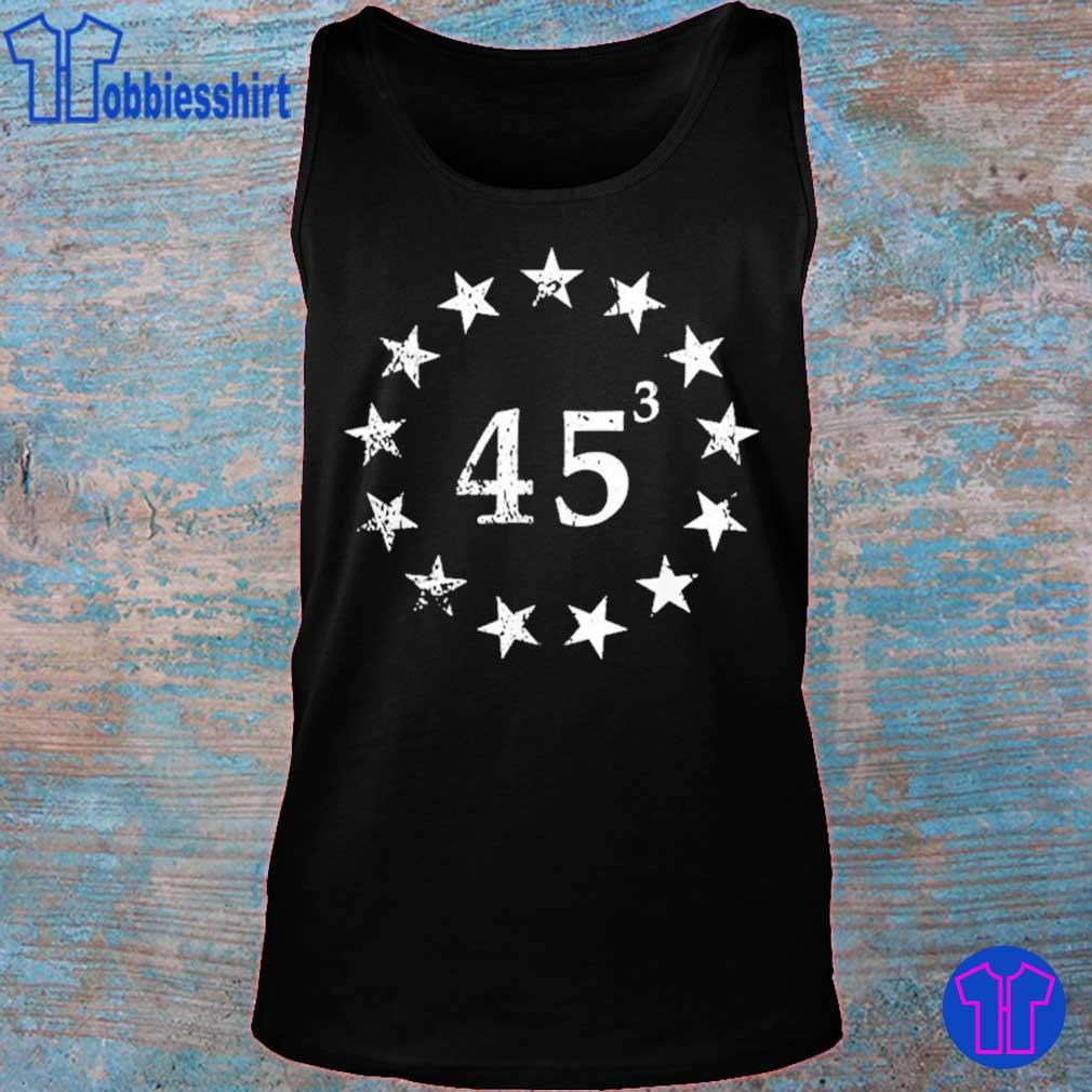 Trump 45 Cubed Third Presidential Term Betsy Ross Stars Shirt tank top
