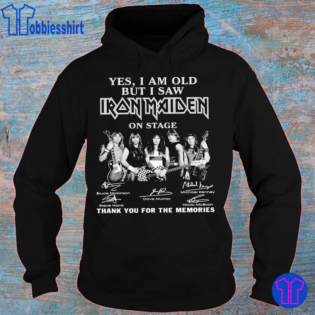 Yes I am old but I saw I ron Maiden on stage thank You for the memories signatures s hoodie
