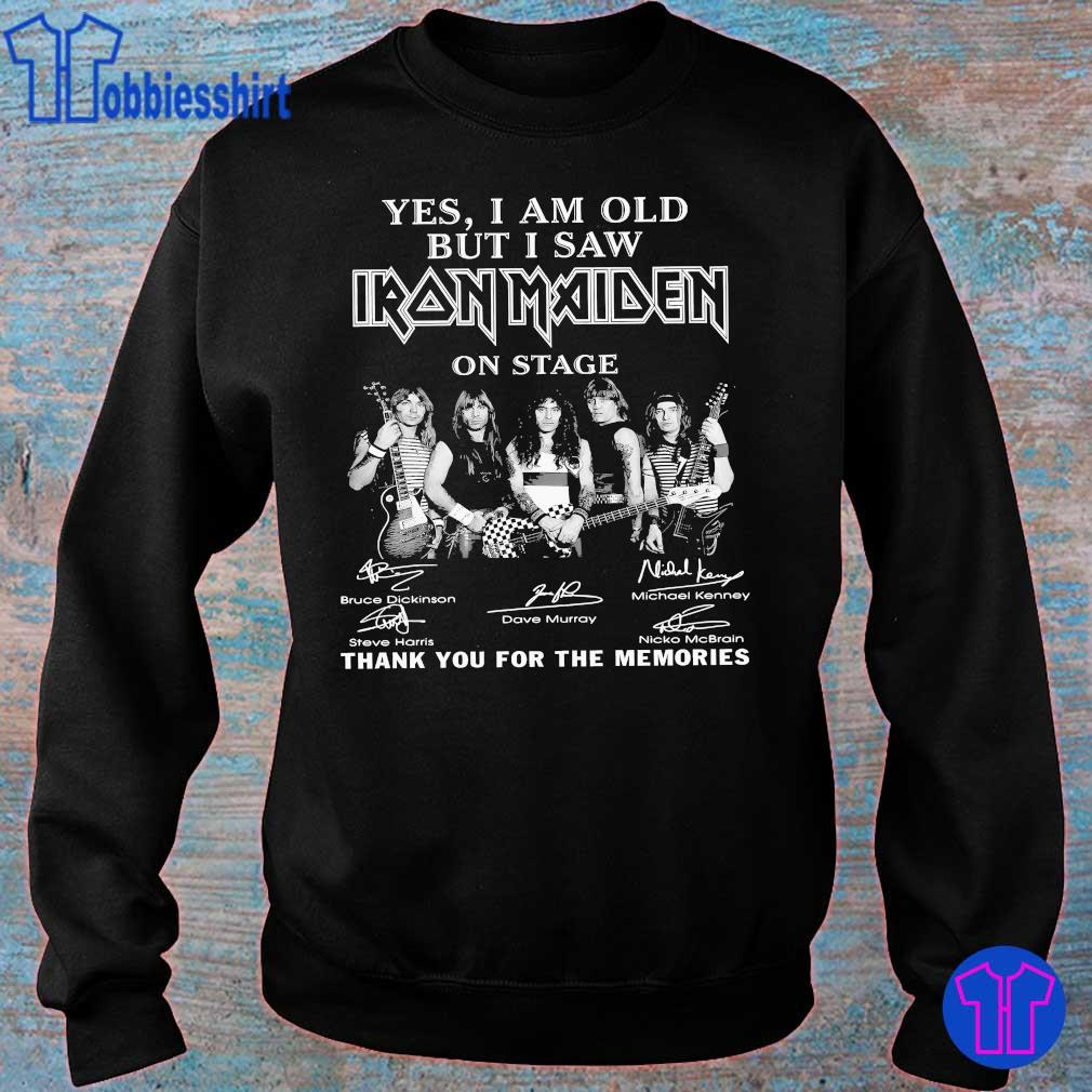 Yes I am old but I saw I ron Maiden on stage thank You for the memories signatures s sweater