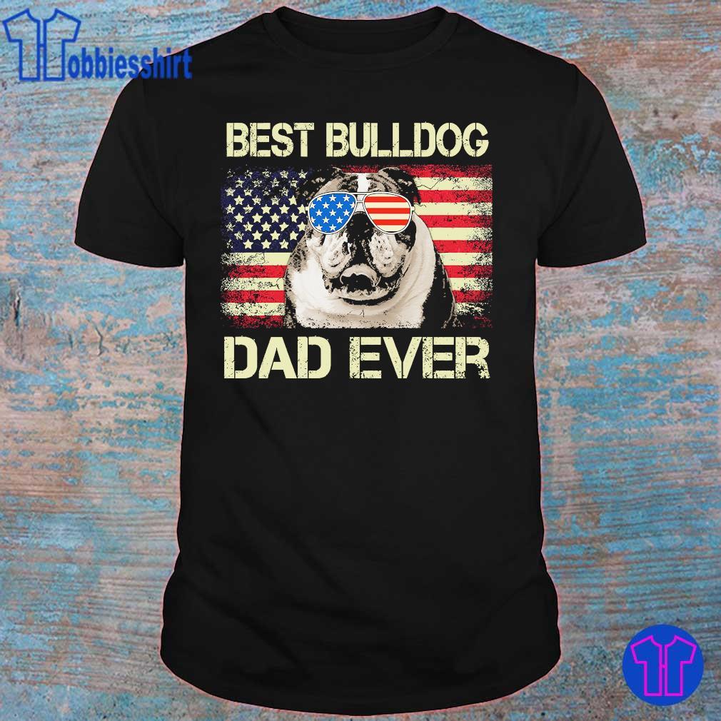Best bulldog dad ever American Flag shirt