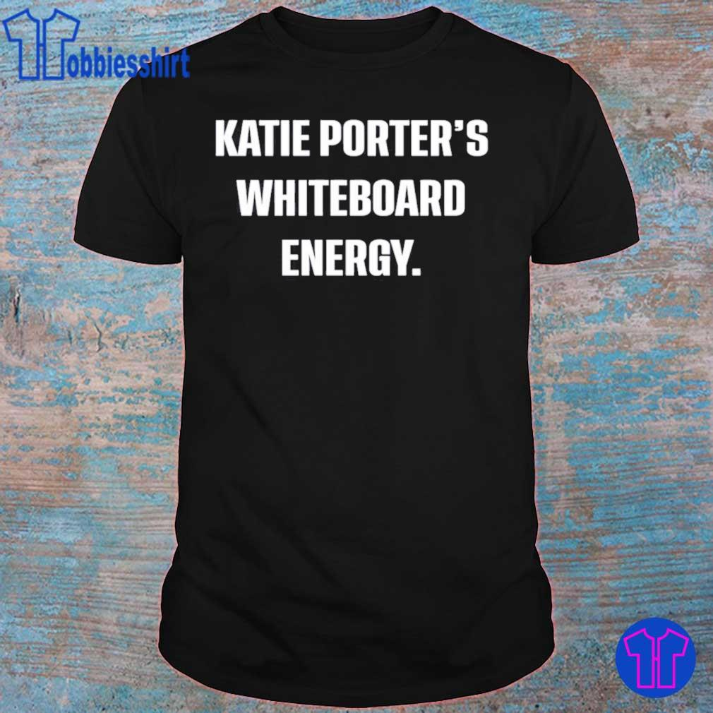 Official Crooked Media Merch Katie Porter's Whiteboard Energy Shirt