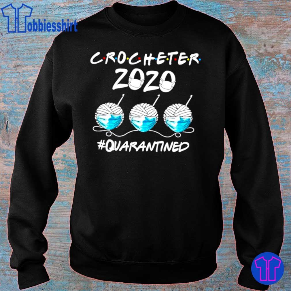 Official Crocheter 2020 Face Mask Quarantined Shirt sweater