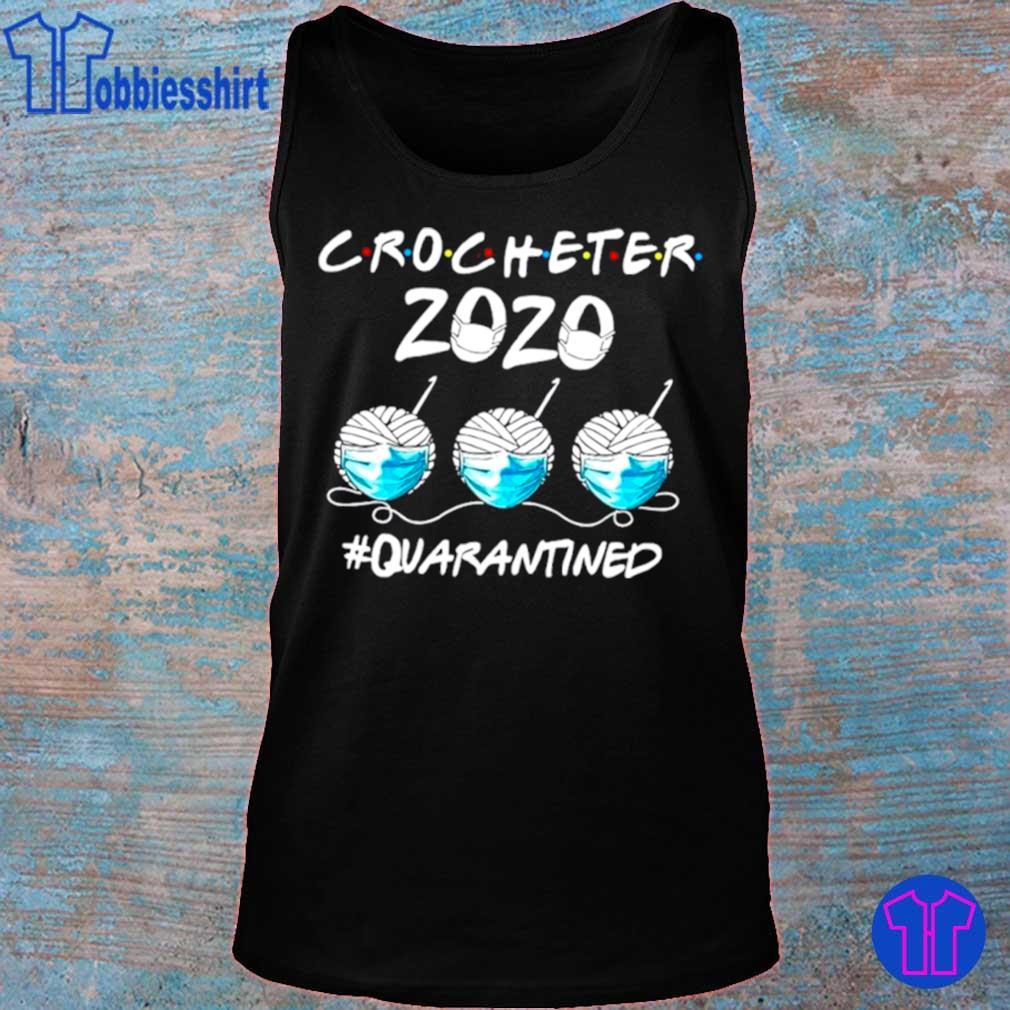 Official Crocheter 2020 Face Mask Quarantined Shirt tank top