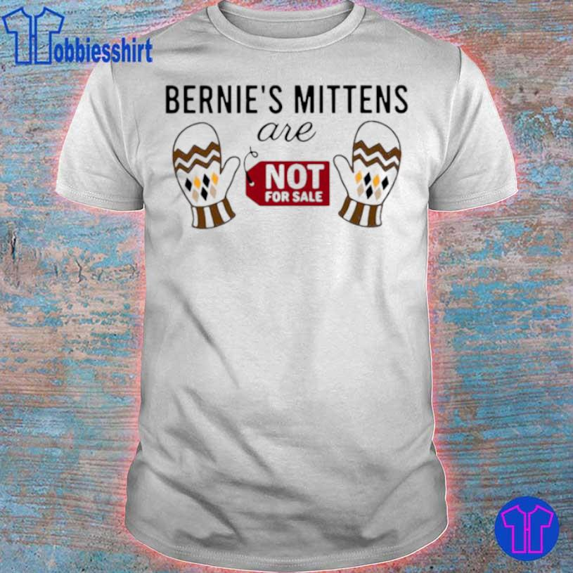 Bernie Sanders Mittens Are Not For Sale Shirt