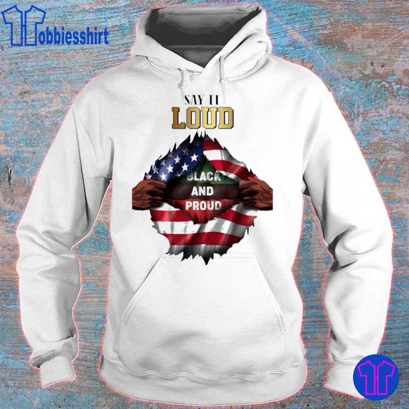 Blood In Side Me Say It Loud Black And Proud 2021 Flag Shirt hoodie