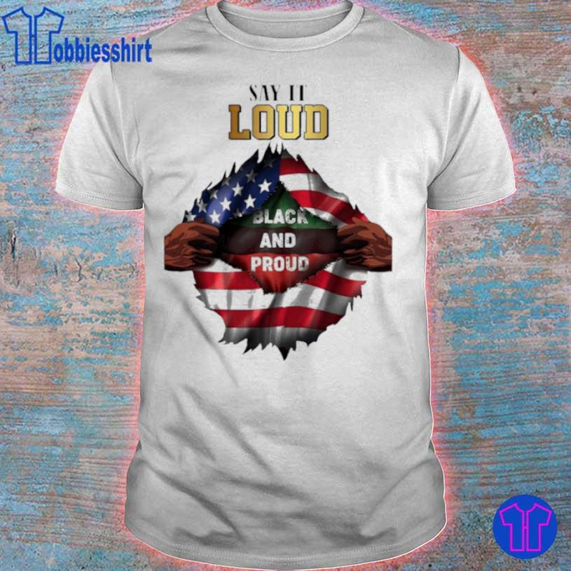 Blood In Side Me Say It Loud Black And Proud 2021 Flag Shirt