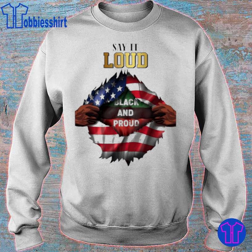 Blood In Side Me Say It Loud Black And Proud 2021 Flag Shirt sweater