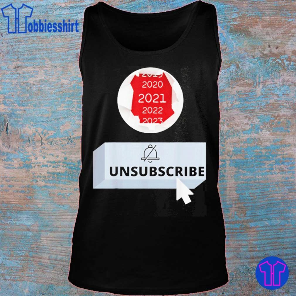 Official 2021 Unsubscribe Shirt tank top