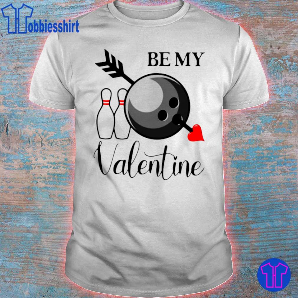 Official Bowling Be My Valentine Shirt