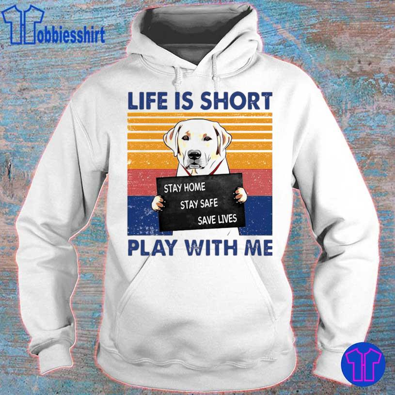 Retriever Life Is Short Play With Me Vintage Shirt hoodie