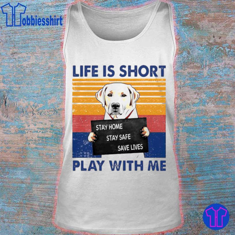 Retriever Life Is Short Play With Me Vintage Shirt tank top